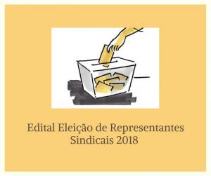 Edital Eleição de Representantes Sindicais 2018
